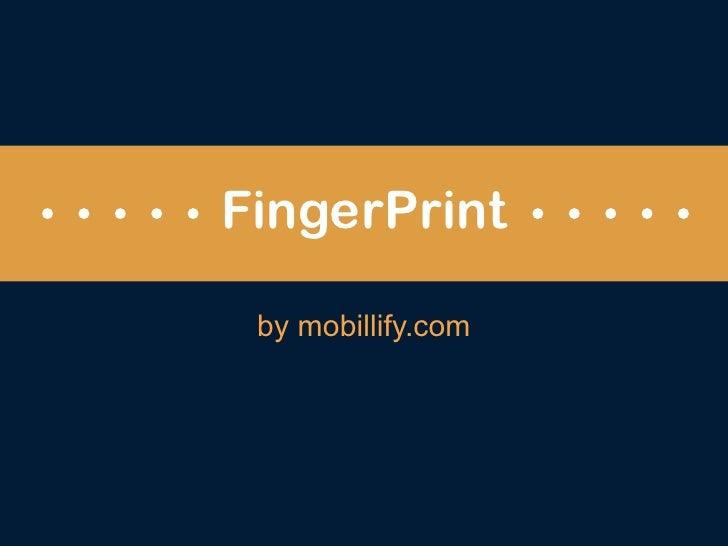 Mobillify FingerPrint april 2012