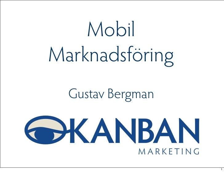 MobilMarknadsföring  Gustav Bergman                   1