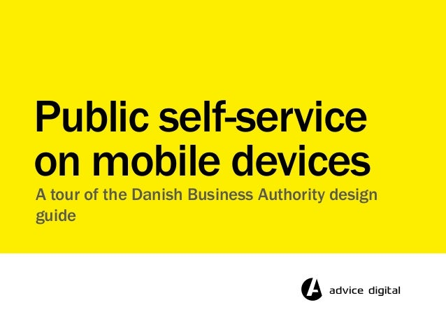 A tour of the Danish Business Authority design guide Public self-service on mobile devices