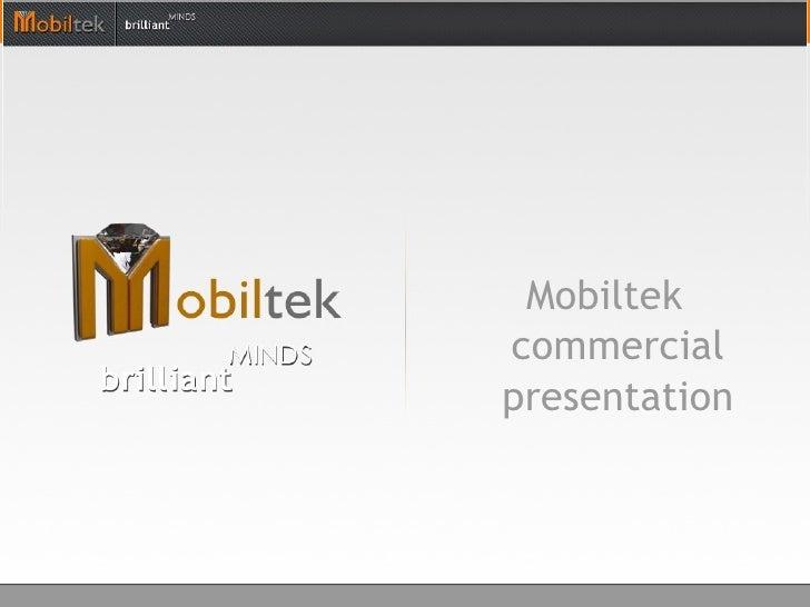 <ul><ul><li>Mobiltek commercial presentation </li></ul></ul>