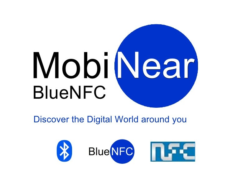 Mobi Near BlueNFC Discover the Digital World around you