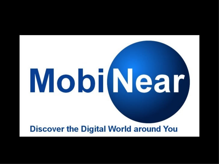 MobiNear S.A.             Solutions for     proximity Mobile interactionsFonded MobiNear S.A. in 2007Fonders:Christian...