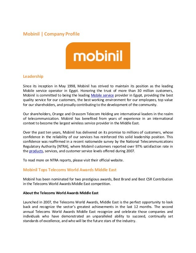 Mobinil | Company Profile  Leadership Since its inception in May 1998, Mobinil has strived to maintain its position as the...