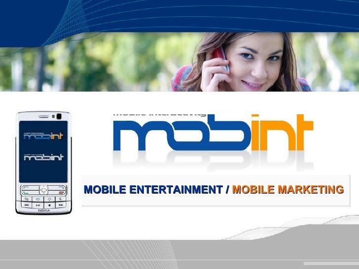 MOBILE ENTERTAINMENT /  MOBILE MARKETING