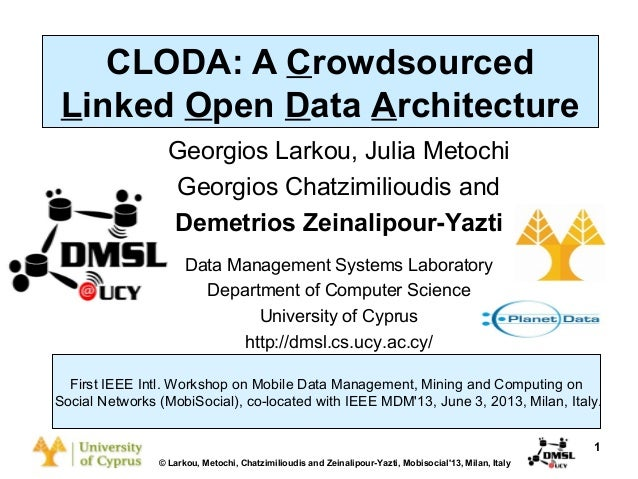 Dagstuhl Seminar 10042, Demetris Zeinalipour, University of Cyprus, 26/1/2010  CLODA: A Crowdsourced Linked Open Data Arch...
