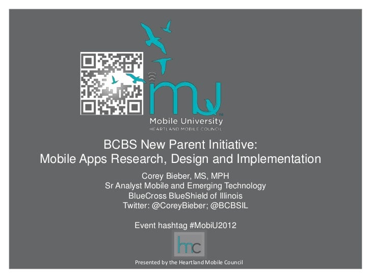 BCBS New Parent Initiative:Mobile Apps Research, Design and Implementation                    Corey Bieber, MS, MPH       ...