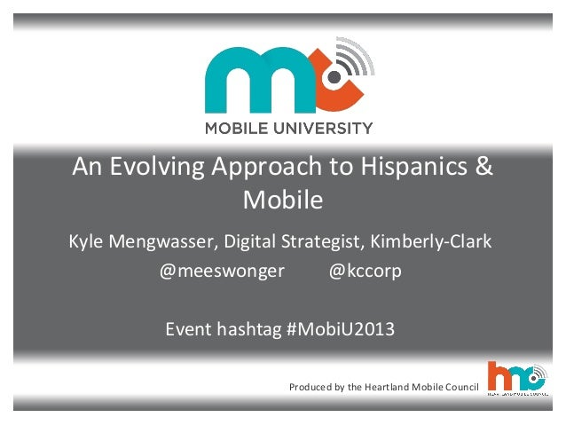 Kimberly-Clark on Mobile & Hispanics at the #MobiU2013 Summit, 9/26 in Chicago