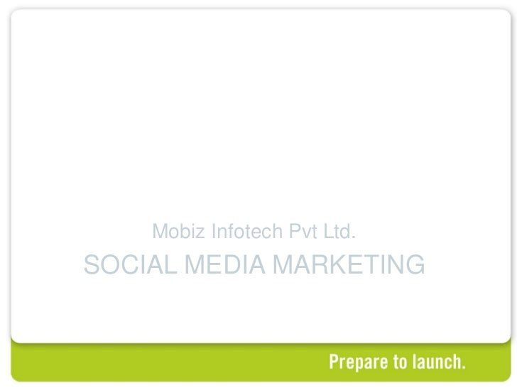 1    Mobiz Infotech Pvt Ltd.SOCIAL MEDIA MARKETING