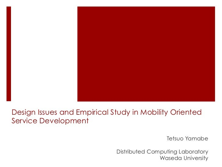 Design Issues and Empirical Study in Mobility Oriented Service Developmentﰀ