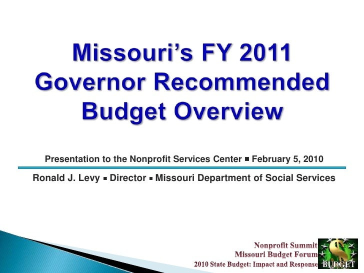 Missouri's FY 2011 Governor Recommended Budget Overview<br />Presentation to the Nonprofit Services Center  February 5, 2...