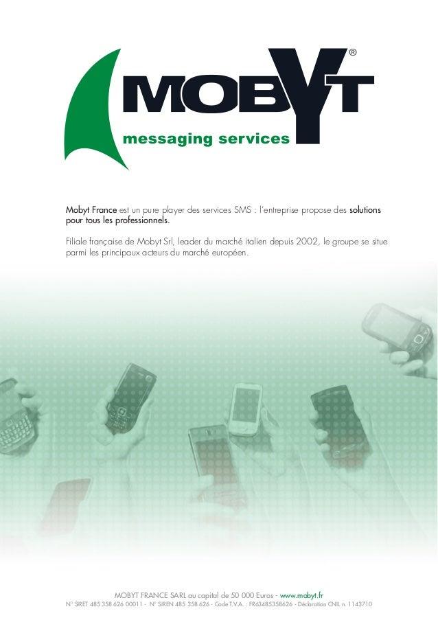 Mobyt France est un pure player des services SMS : l'entreprise propose des solutions pour tous les professionnels. Filial...