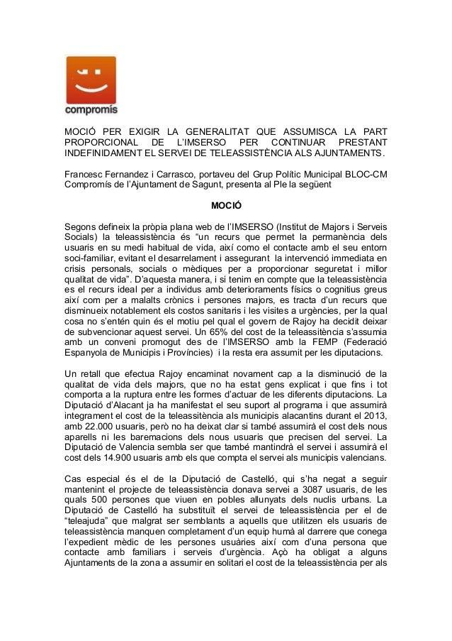 MOCIÓ PER EXIGIR LA GENERALITAT QUE ASSUMISCA LA PARTPROPORCIONAL DE L'IMSERSO PER CONTINUAR PRESTANTINDEFINIDAMENT EL SER...