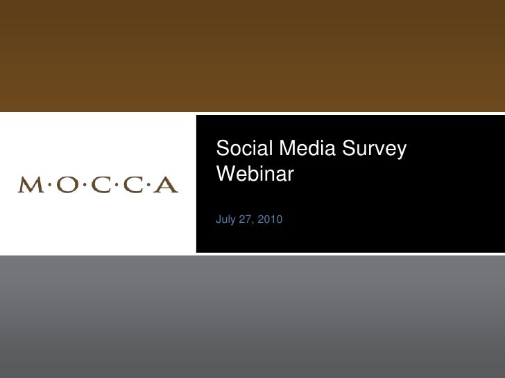 Social Media Survey Webinar<br />July 27, 2010<br />