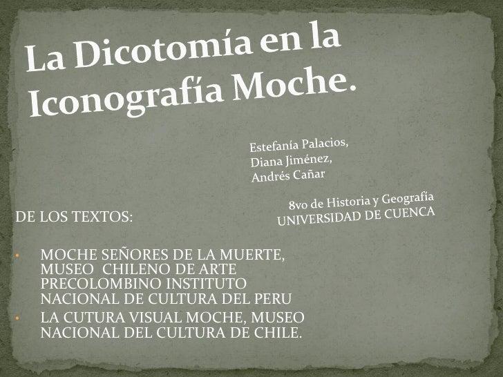 DE LOS TEXTOS:•   MOCHE SEÑORES DE LA MUERTE,    MUSEO CHILENO DE ARTE    PRECOLOMBINO INSTITUTO    NACIONAL DE CULTURA DE...