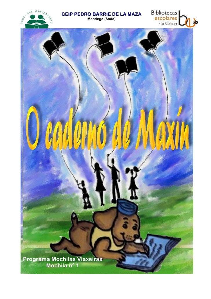 CEIP PEDRO BARRIE DE LA MAZA                       Mondego (Sada)     Programa Mochilas Viaxeiras        Mochila nº 1