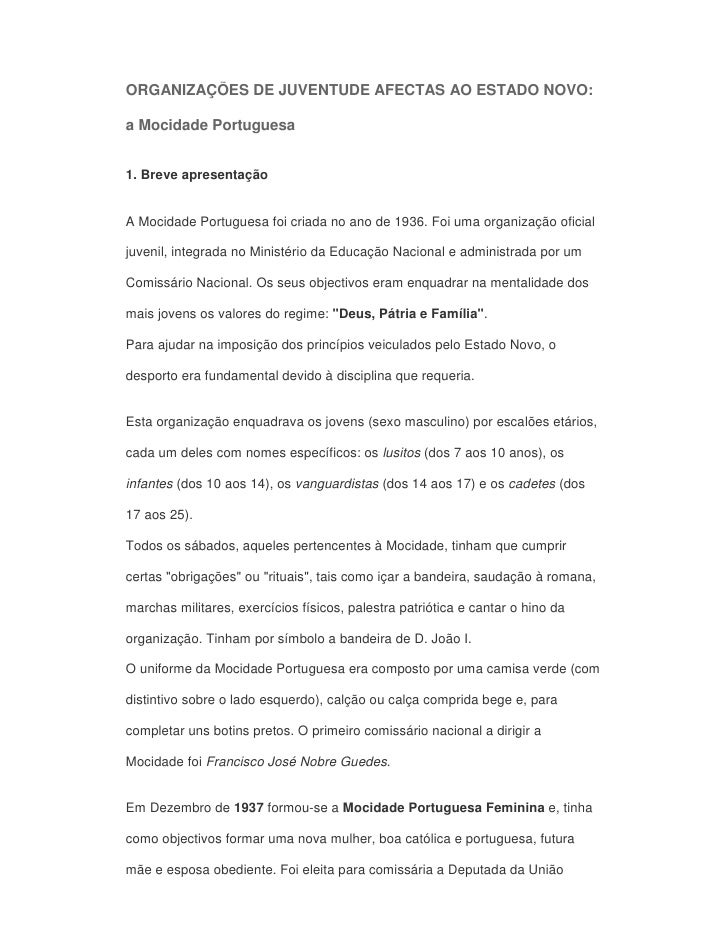 ORGANIZAÇÕES DE JUVENTUDE AFECTAS AO ESTADO NOVO:  a Mocidade Portuguesa   1. Breve apresentação   A Mocidade Portuguesa f...