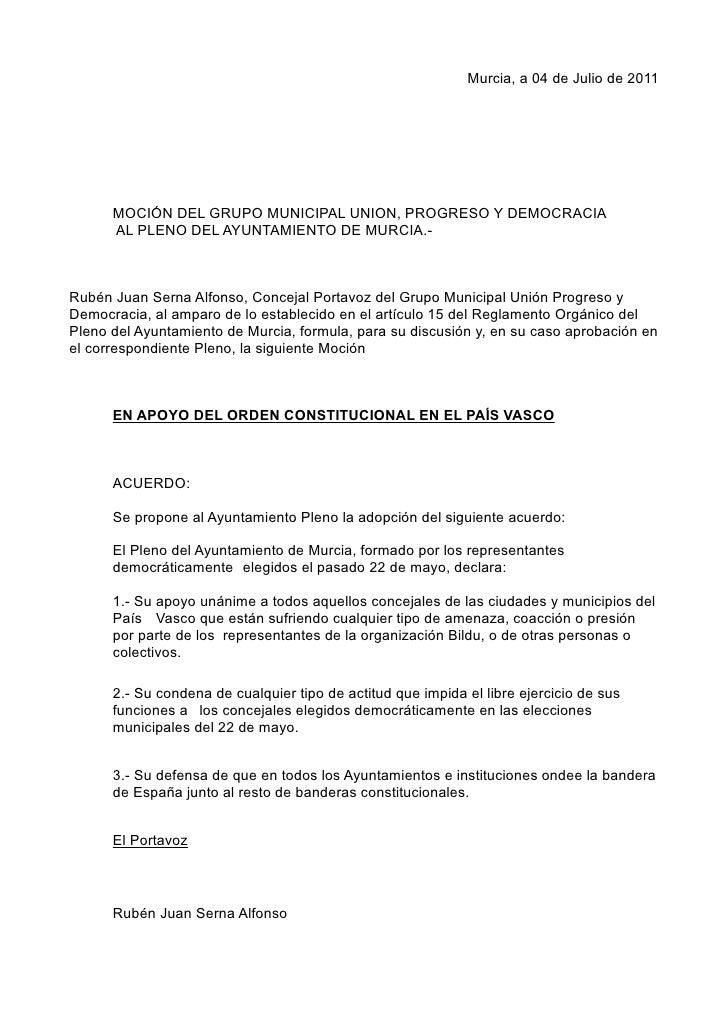 Murcia, a 04 de Julio de 2011      MOCIÓN DEL GRUPO MUNICIPAL UNION, PROGRESO Y DEMOCRACIA      AL PLENO DEL AYUNTAMIENTO ...
