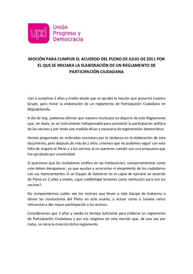 MOCIÓN PARA CUMPLIR EL ACUERDO DEL PLENO DE JULIO DE 2011 POR EL QUE SE INICIABA LA ELABORACIÓN DE UN REGLAMENTO DE PARTIC...