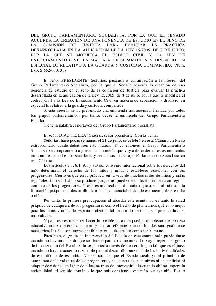 DEL GRUPO PARLAMENTARIO SOCIALISTA, POR LA QUE EL SENADO ACUERDA LA CREACIÓN DE UNA PONENCIA DE ESTUDIO EN EL SENO DE LA C...