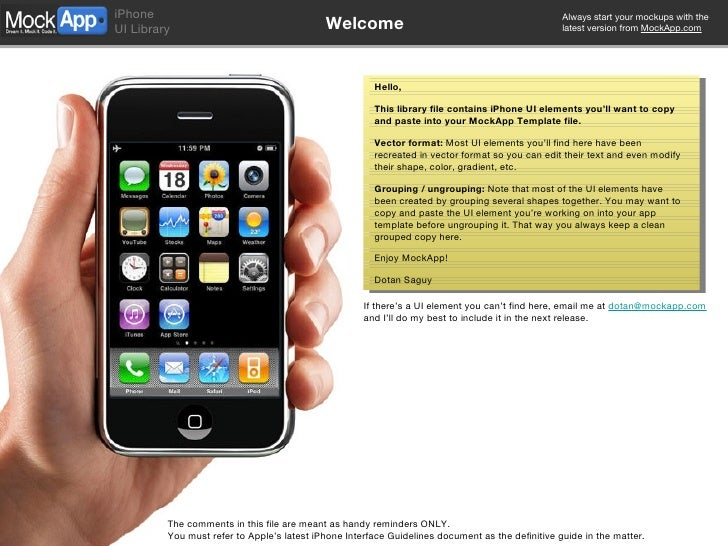 Welcome The comments in this file are meant as handy reminders ONLY.  You must refer to Apple's latest iPhone Interface Gu...