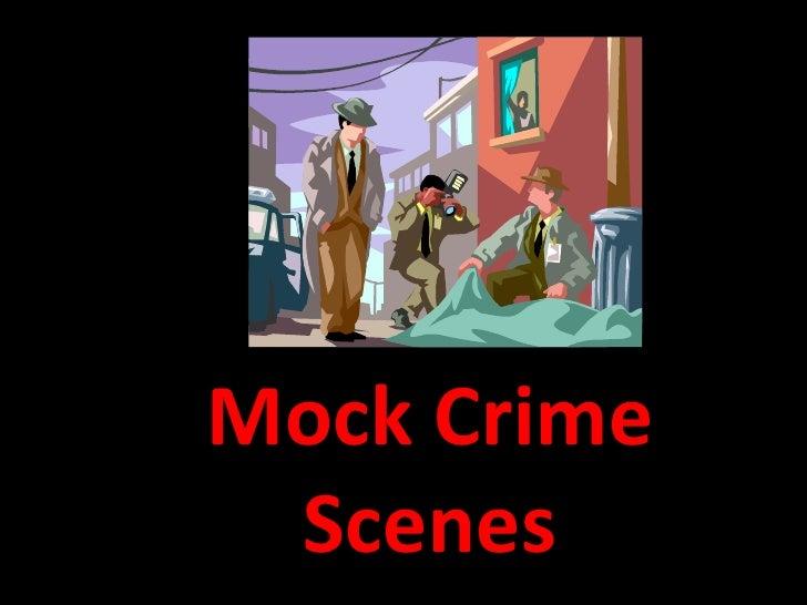 Mock Crime Scenes <br />
