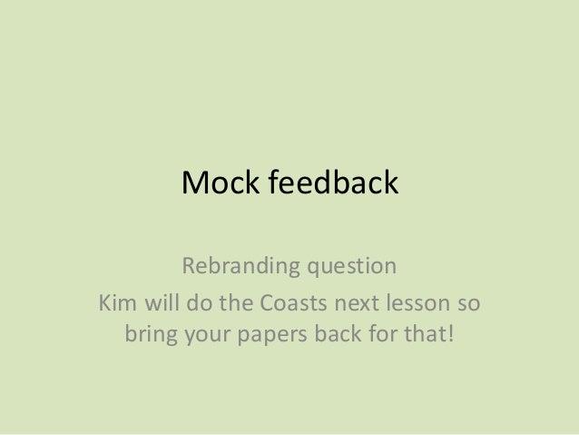 Mock feedback