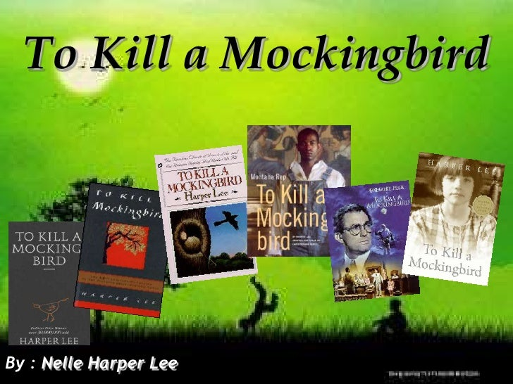 To Kill a Mockingbird<br />By : Nelle Harper Lee<br />