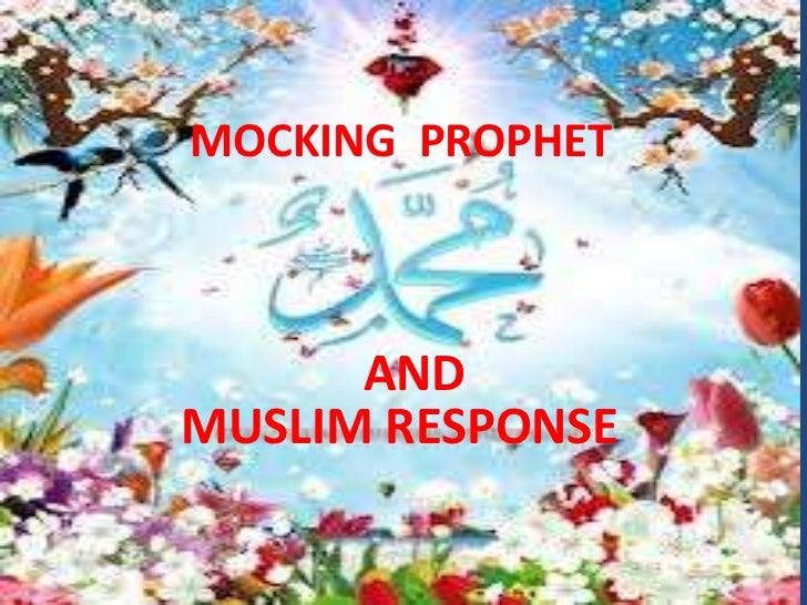 MOCKING PROPHET      ANDMUSLIM RESPONSE