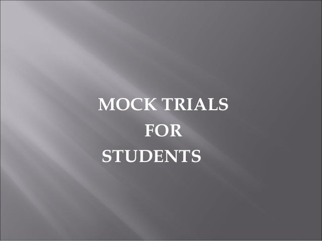 MOCK TRIALS FOR STUDENTS