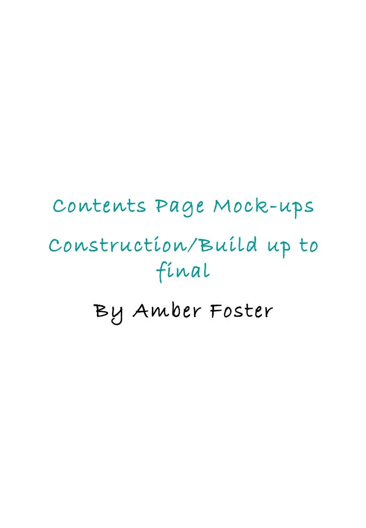 Contents Page Mock-ups Construction/Build up to final By Amber Foster