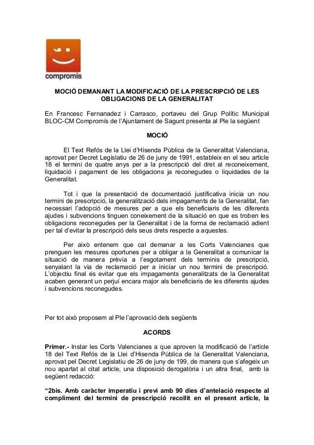 MOCIÓ DEMANANT LA MODIFICACIÓ DE LA PRESCRIPCIÓ DE LES              OBLIGACIONS DE LA GENERALITATEn Francesc Fernanadez i ...