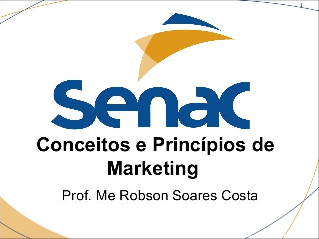 1 ©The McGraw-Hill Companies, Inc., 2004 Conceitos e Princípios de Marketing Prof. Me Robson Soares Costa