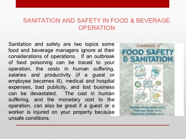 SANITATION AND SAFETY IN FOOD & BEVERAGE                     OPERATIONSanitation and safety are two topics somefood and be...
