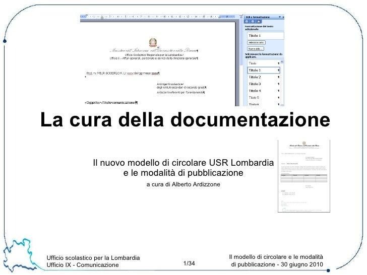 Il nuovo modello di circolare USR Lombardia e le modalità di pubblicazione a cura di Alberto Ardizzone La cura della docum...