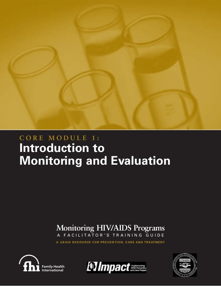 CORE MODULE 1:Introduction toMonitoring and Evaluation      Monitoring HIV/AIDS Programs      A     FACILITATOR'S TRAINING...