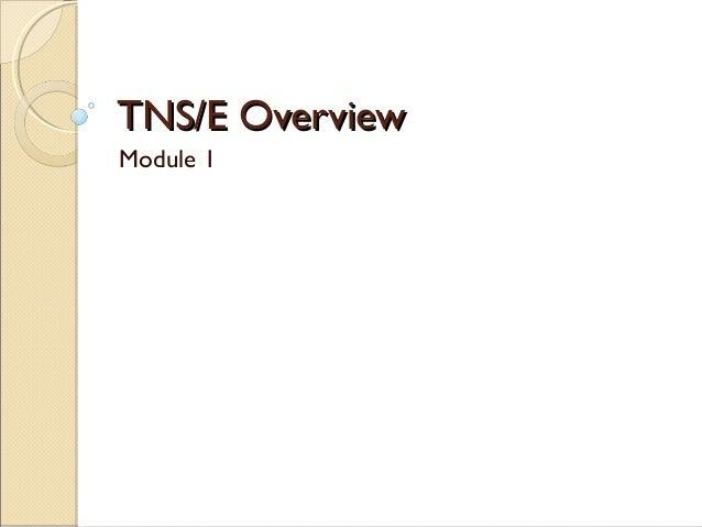 Mod01 tns e overview