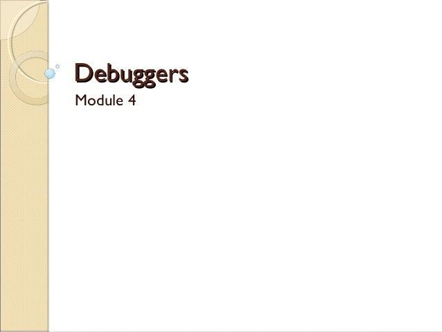 DebuggersDebuggersModule 4