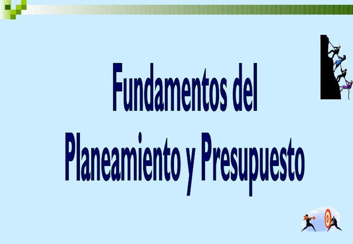 Fundamentos del  Planeamiento y Presupuesto