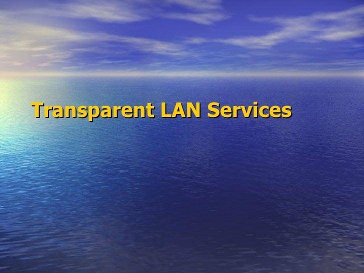 Mod10 transparent lan services
