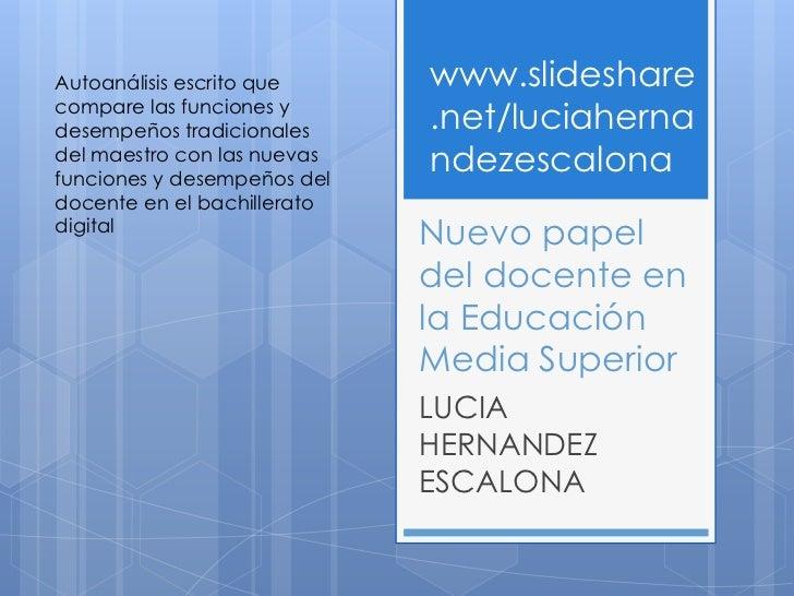 Autoanálisis escrito que     www.slidesharecompare las funciones ydesempeños tradicionales     .net/luciahernadel maestro ...