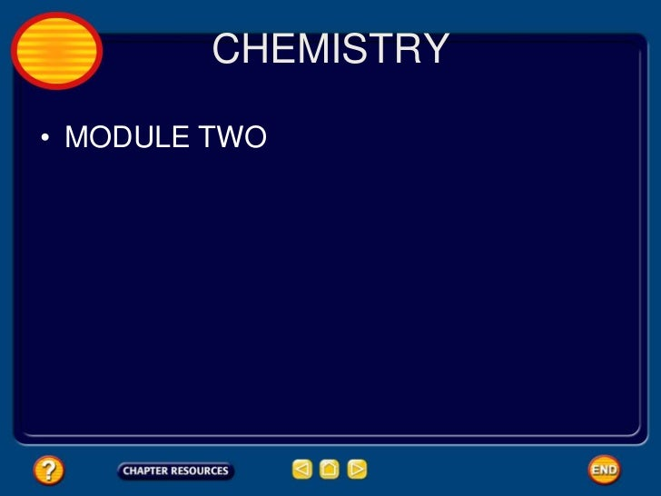 CHEMISTRY• MODULE TWO
