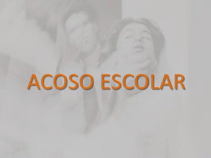 ACOSO ESCOLAR<br />