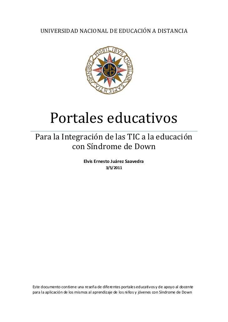 UNIVERSIDAD NACIONAL DE EDUCACIÓN A DISTANCIA         Portales educativos Para la Integración de las TIC a la educación   ...