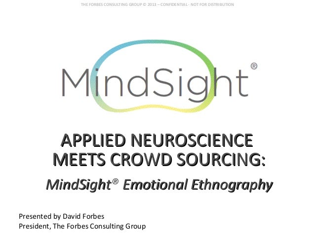 MindSight® in the Moment: Applied Neuroscience Meets Crowd Sourcing by David Forbes of Forbes Consulting/MindSight - Presented at Insight Innovation eXchange LATAM 2013
