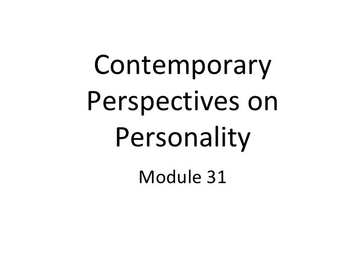 Mod 31 contemporary perspectives on personality