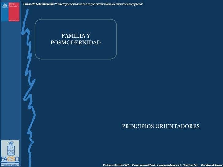 FAMILIA Y POSMODERNIDAD<br />PRINCIPIOS ORIENTADORES<br />