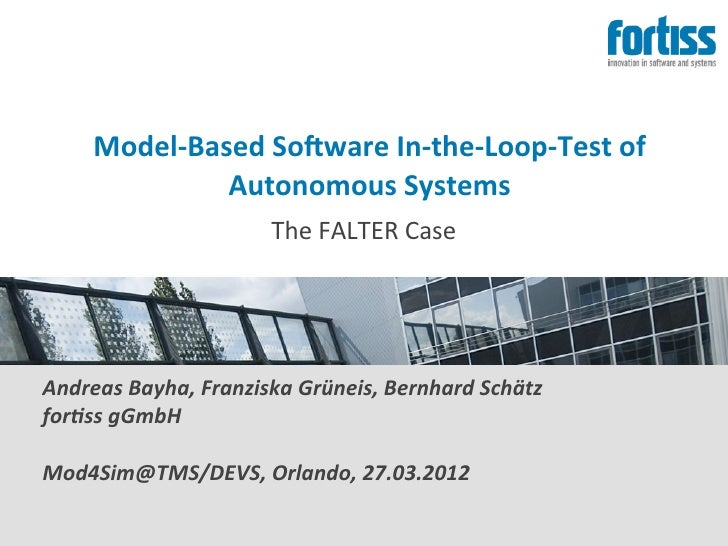 Model-‐Based So,ware In-‐the-‐Loop-‐Test of                  Autonomous Systems                             ...