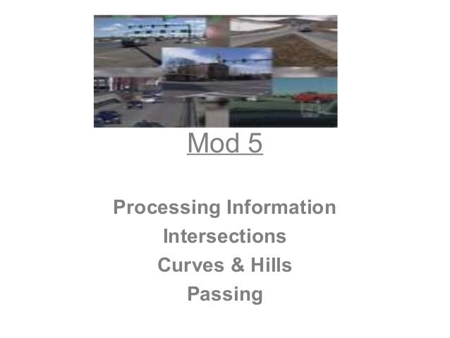 Mod 5 Processing Information Intersections Curves & Hills Passing