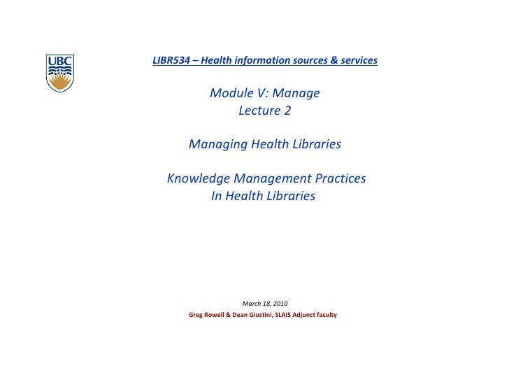 <ul><li>LIBR534 – Health information sources & services </li></ul><ul><li>Module V: Manage </li></ul><ul><li>Lecture 2 </l...