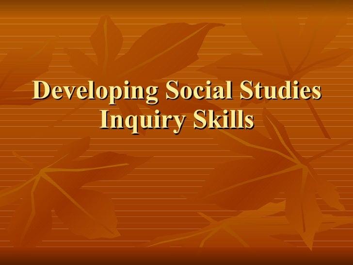 Developing Social Studies Inquiry Skills